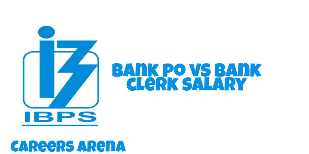 IBPS Bank PO vs IBPS Bank Clerk salary